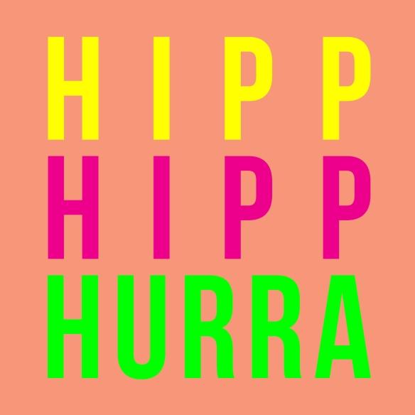 hurra hurra på din födelsedag Hipp hipp hurra! | Oh the Awesomeness hurra hurra på din födelsedag